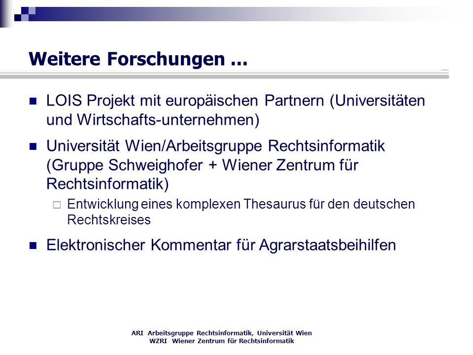 Weitere Forschungen ... LOIS Projekt mit europäischen Partnern (Universitäten und Wirtschafts-unternehmen)