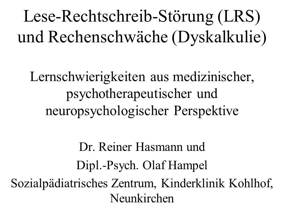 Lese-Rechtschreib-Störung (LRS) und Rechenschwäche (Dyskalkulie) Lernschwierigkeiten aus medizinischer, psychotherapeutischer und neuropsychologischer Perspektive