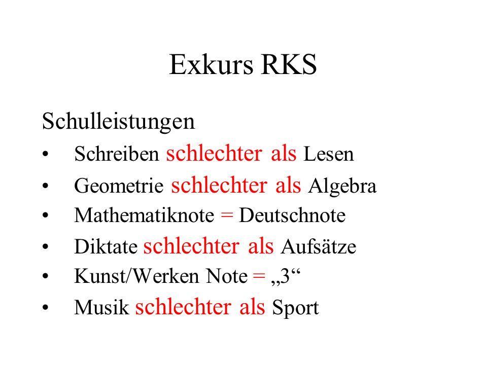 Exkurs RKS Schulleistungen Schreiben schlechter als Lesen