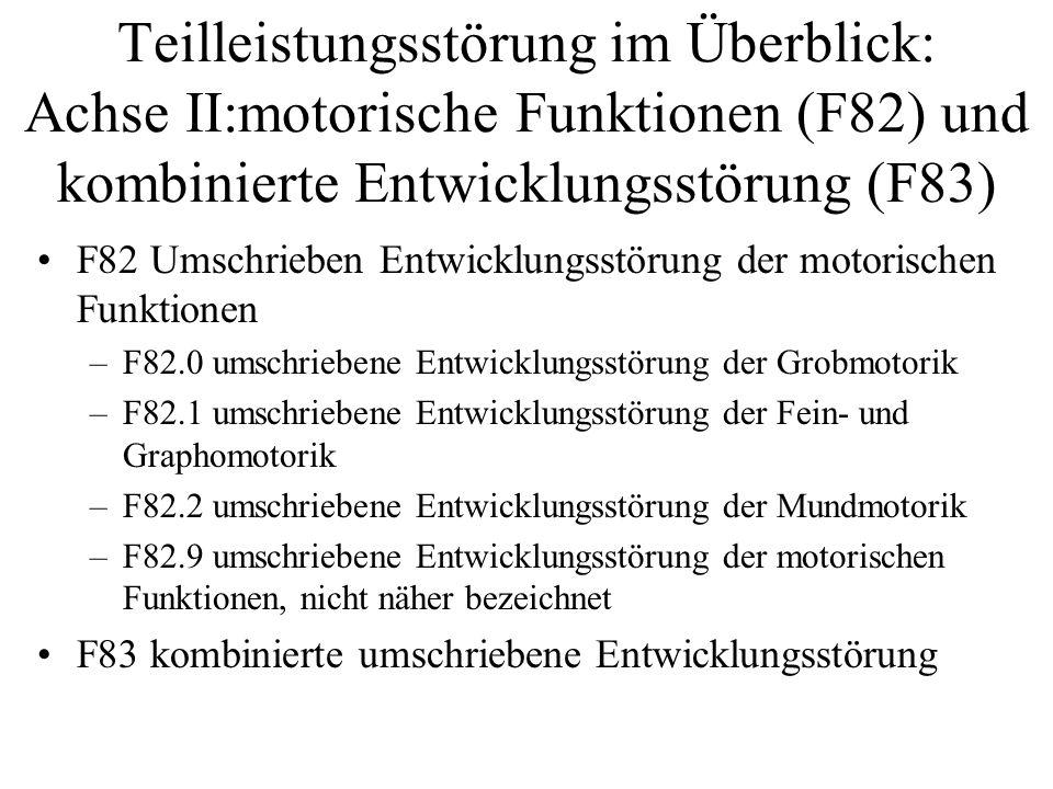 Teilleistungsstörung im Überblick: Achse II:motorische Funktionen (F82) und kombinierte Entwicklungsstörung (F83)