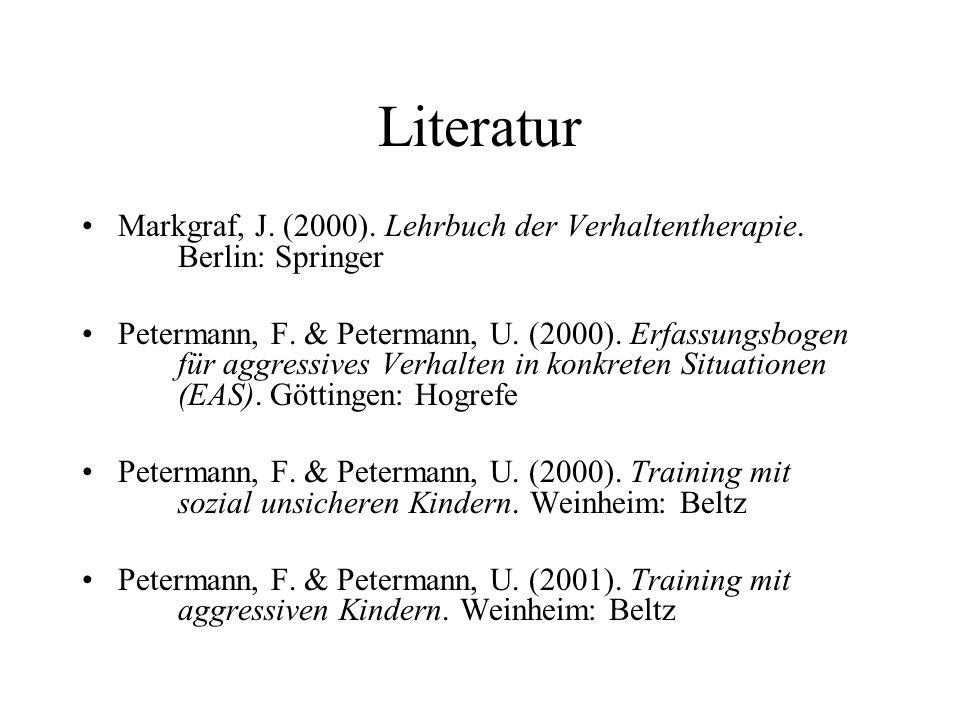 LiteraturMarkgraf, J. (2000). Lehrbuch der Verhaltentherapie. Berlin: Springer.