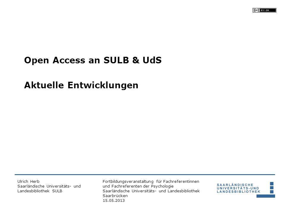 Open Access an SULB & UdS Aktuelle Entwicklungen