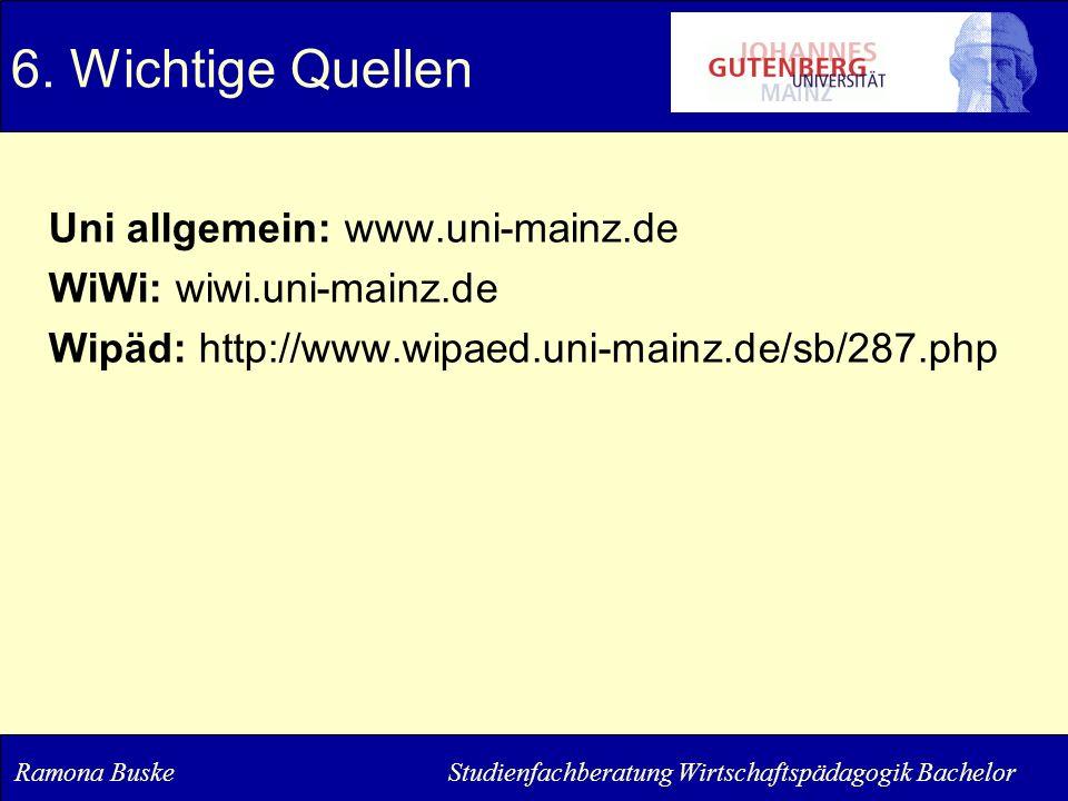 6. Wichtige Quellen Uni allgemein: www.uni-mainz.de