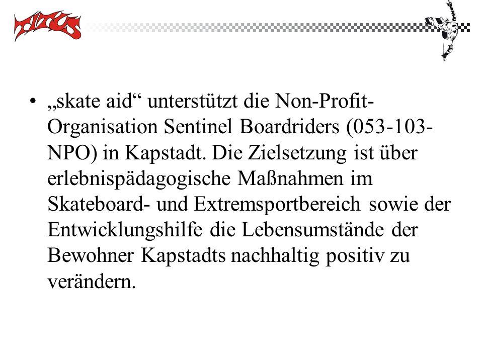 """""""skate aid unterstützt die Non-Profit-Organisation Sentinel Boardriders (053-103-NPO) in Kapstadt."""