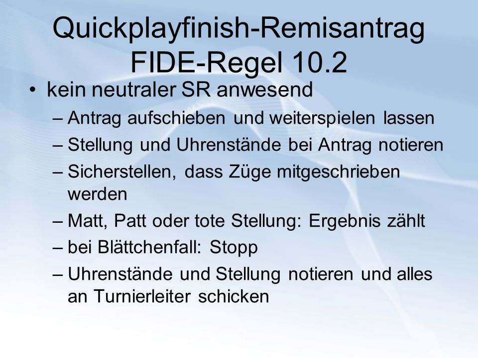 Quickplayfinish-Remisantrag FIDE-Regel 10.2