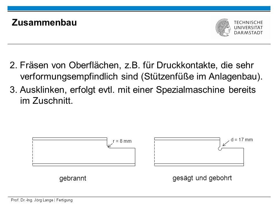 Zusammenbau2. Fräsen von Oberflächen, z.B. für Druckkontakte, die sehr verformungsempfindlich sind (Stützenfüße im Anlagenbau).