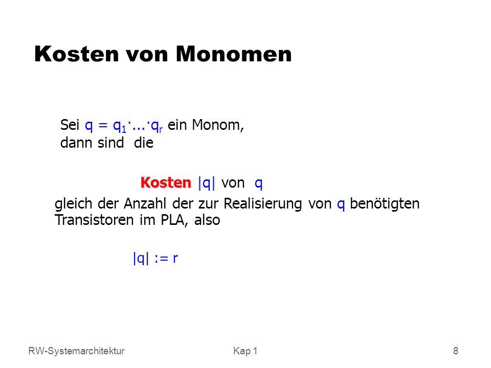 Kosten von Monomen Kosten |q| von q |q| := r