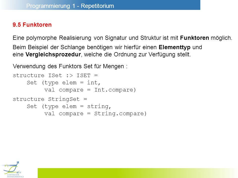 9.5 Funktoren Eine polymorphe Realisierung von Signatur und Struktur ist mit Funktoren möglich.