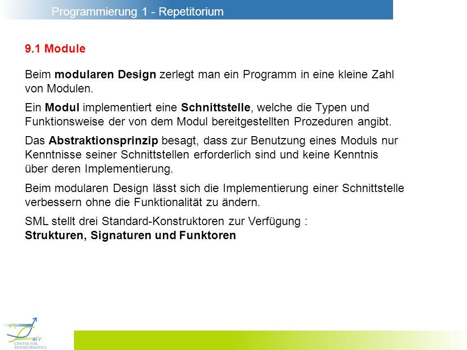 9.1 Module Beim modularen Design zerlegt man ein Programm in eine kleine Zahl. von Modulen.