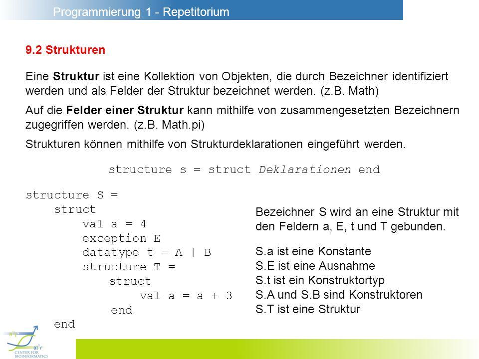9.2 Strukturen Eine Struktur ist eine Kollektion von Objekten, die durch Bezeichner identifiziert.