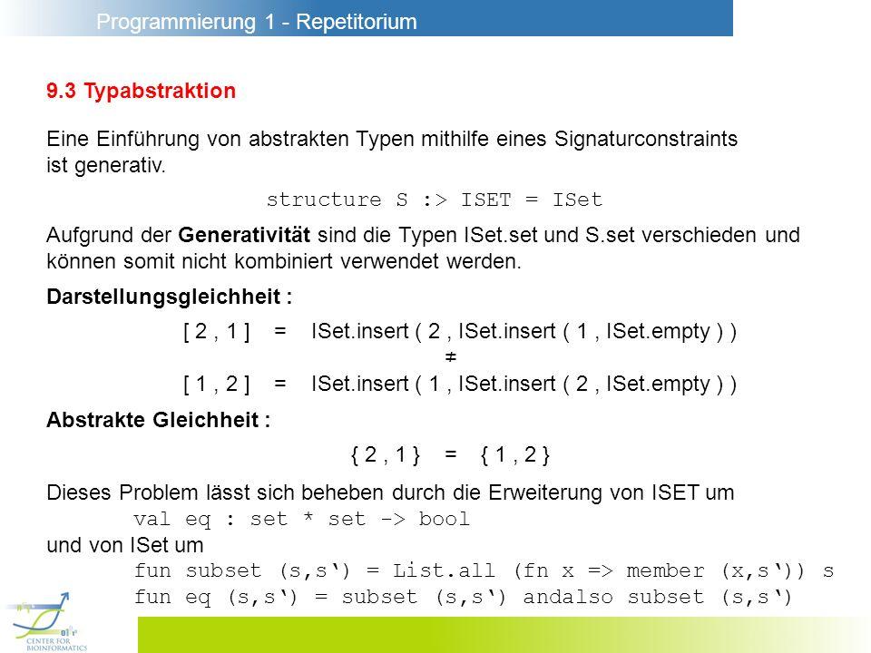 9.3 Typabstraktion Eine Einführung von abstrakten Typen mithilfe eines Signaturconstraints. ist generativ.