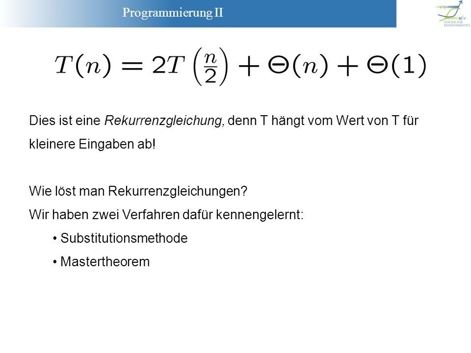 Dies ist eine Rekurrenzgleichung, denn T hängt vom Wert von T für