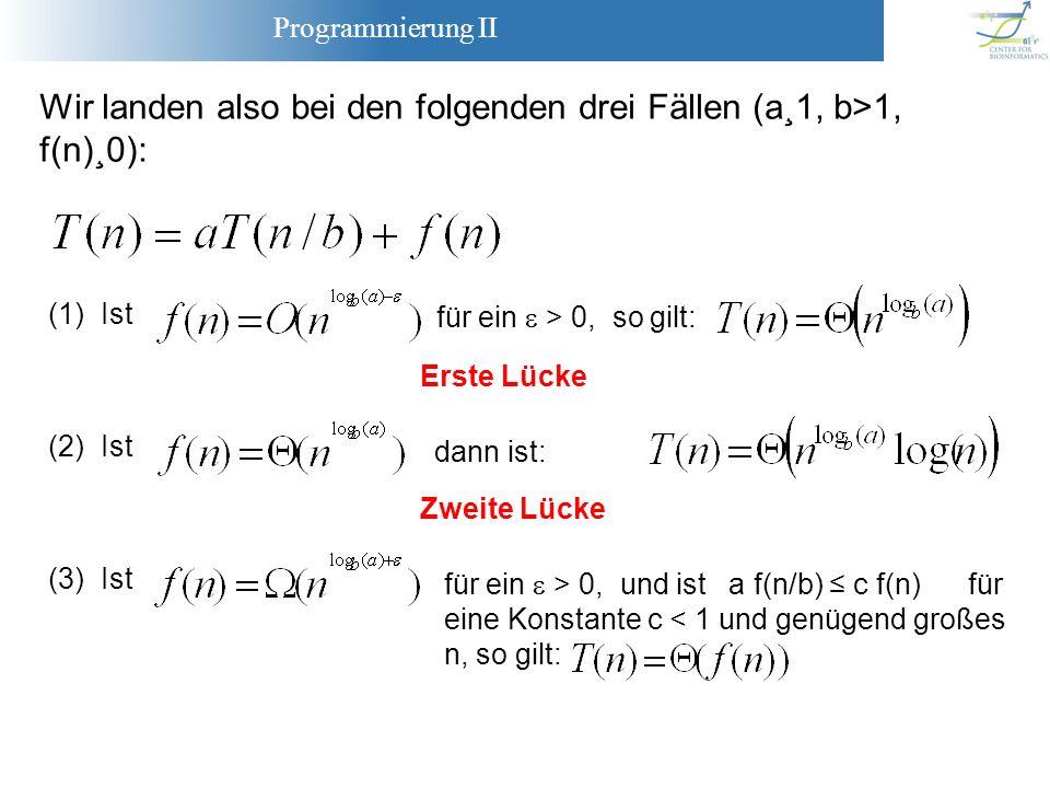 Wir landen also bei den folgenden drei Fällen (a¸1, b>1, f(n)¸0):