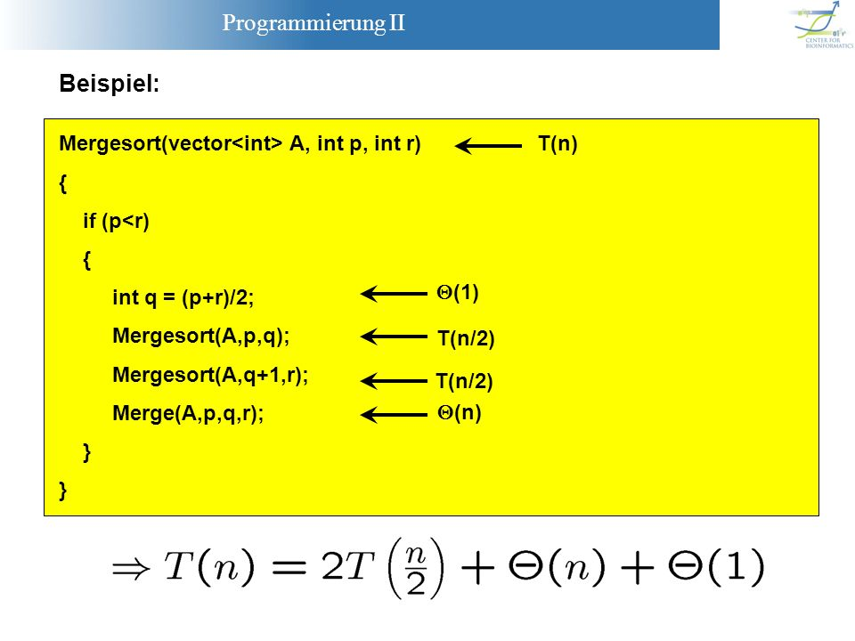 Beispiel: Mergesort(vector<int> A, int p, int r) { if (p<r)