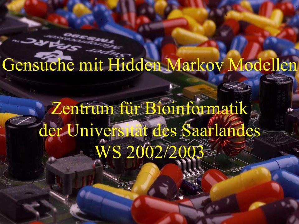 Gensuche mit Hidden Markov Modellen Zentrum für Bioinformatik