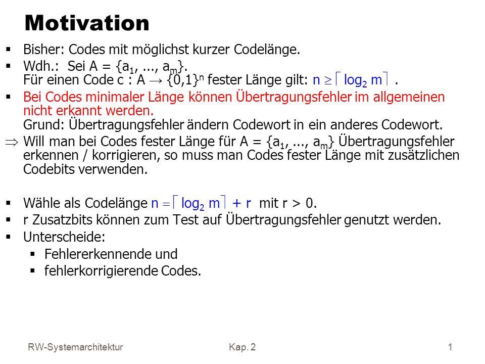 Motivation Bisher: Codes mit möglichst kurzer Codelänge.