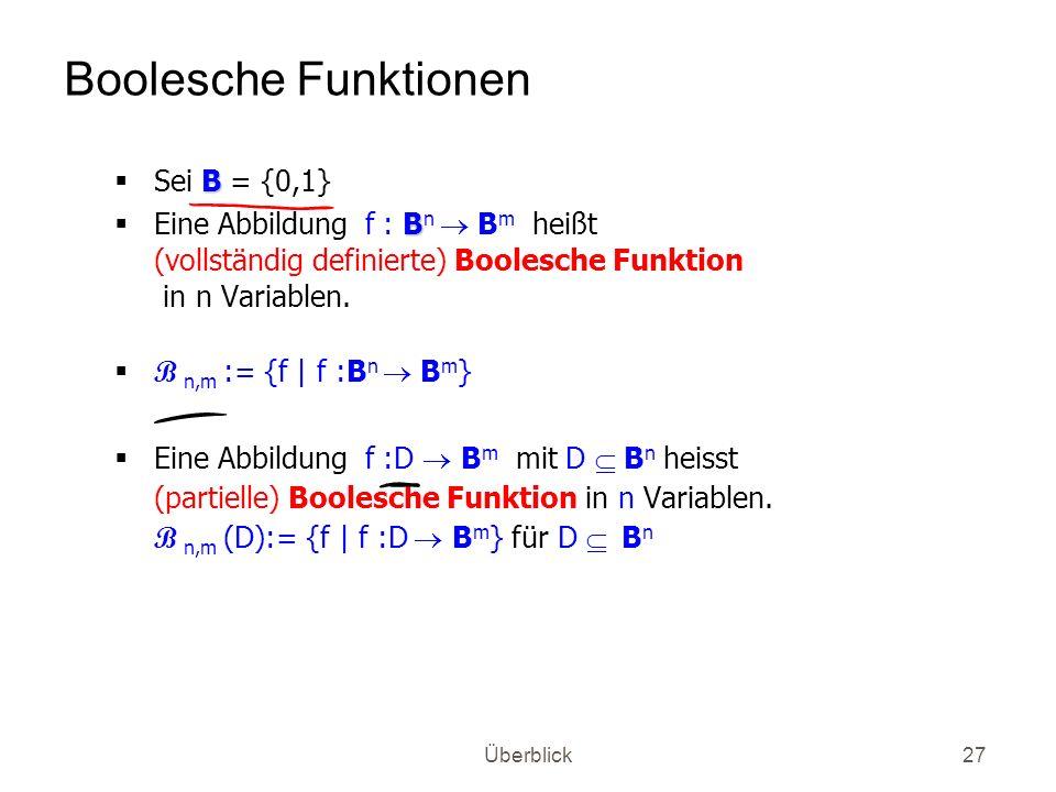 Boolesche Funktionen Sei B = {0,1}