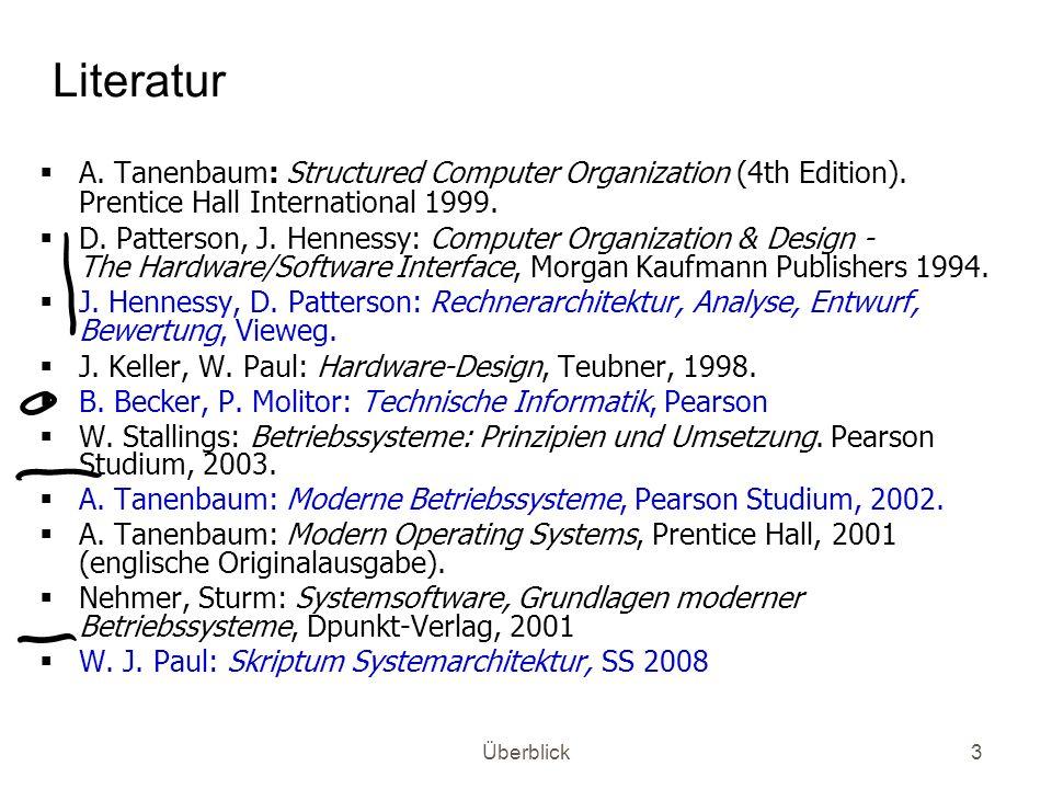 Literatur A. Tanenbaum: Structured Computer Organization (4th Edition). Prentice Hall International 1999.