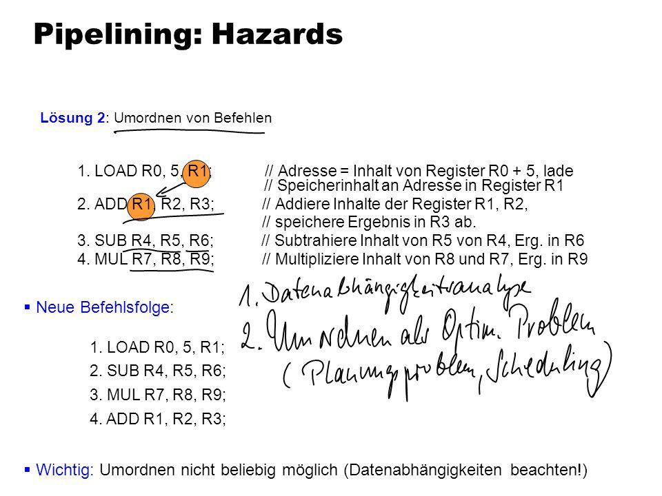 Pipelining: Hazards Neue Befehlsfolge: