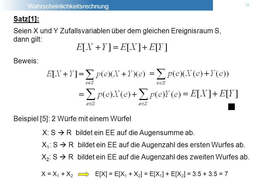 Seien X und Y Zufallsvariablen über dem gleichen Ereignisraum S,