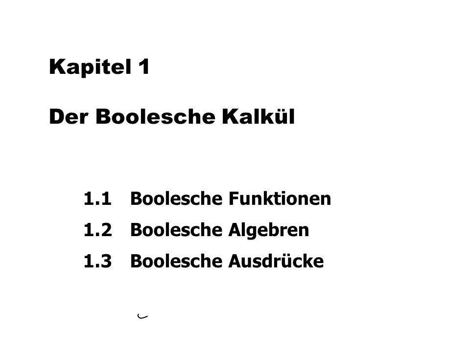 Kapitel 1 Der Boolesche Kalkül