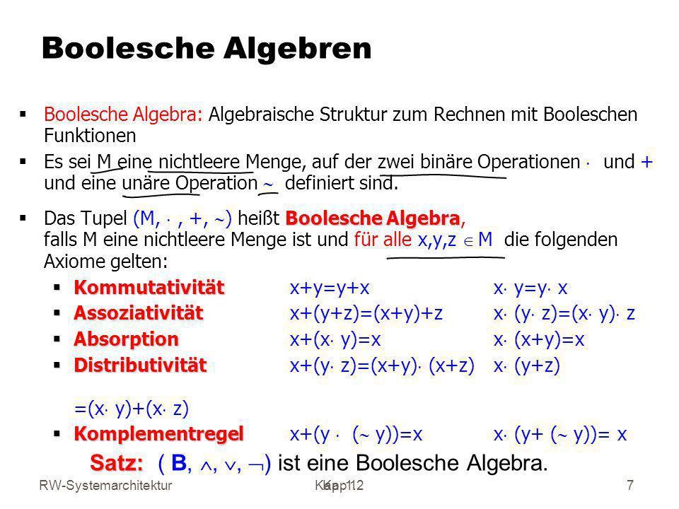 Satz: ( B, Ù, Ú, ) ist eine Boolesche Algebra.