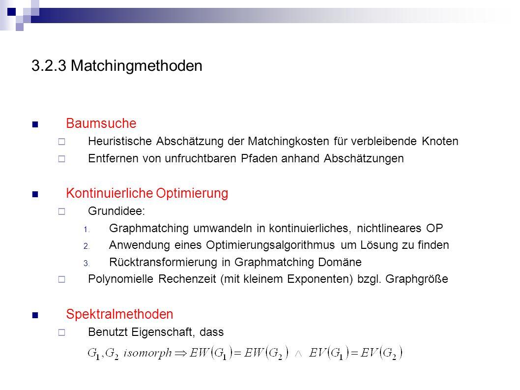 3.2.3 Matchingmethoden Baumsuche Kontinuierliche Optimierung