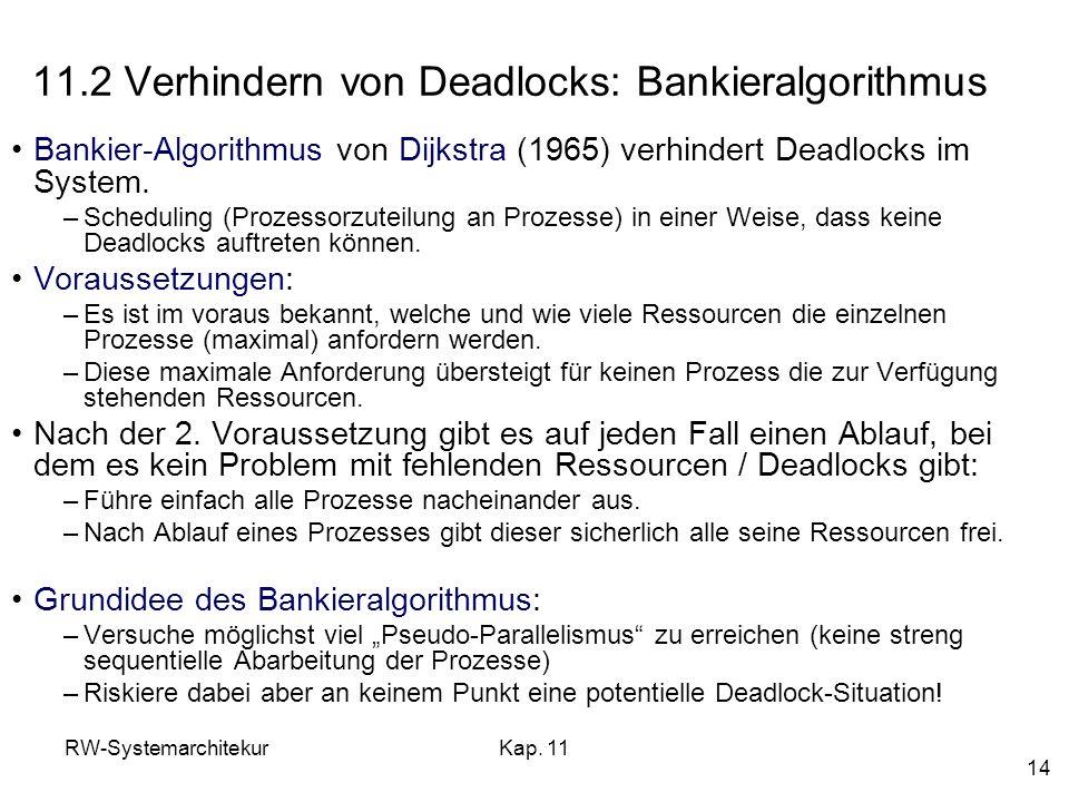 11.2 Verhindern von Deadlocks: Bankieralgorithmus