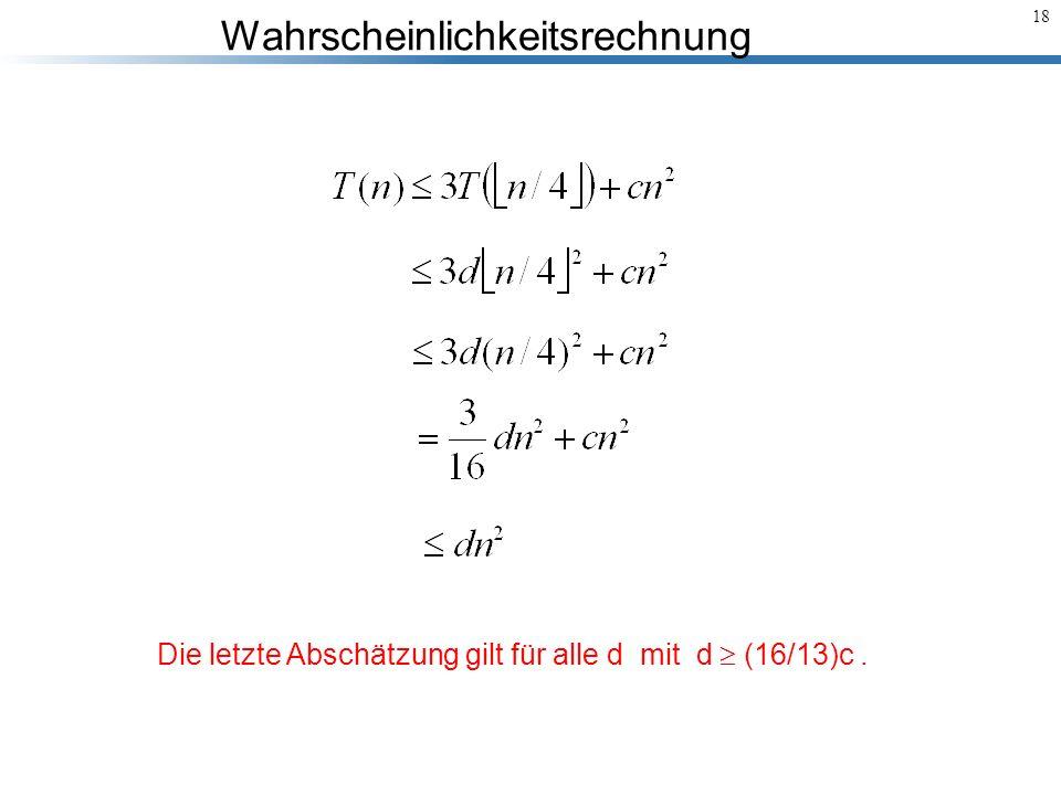 Die letzte Abschätzung gilt für alle d mit d  (16/13)c .