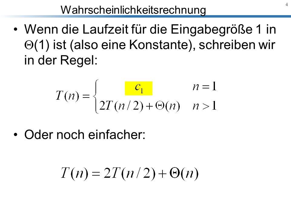 Wenn die Laufzeit für die Eingabegröße 1 in (1) ist (also eine Konstante), schreiben wir in der Regel: