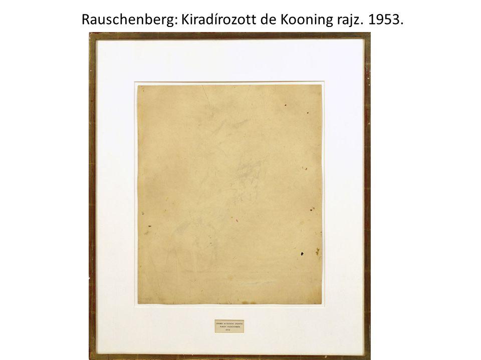 Rauschenberg: Kiradírozott de Kooning rajz. 1953.