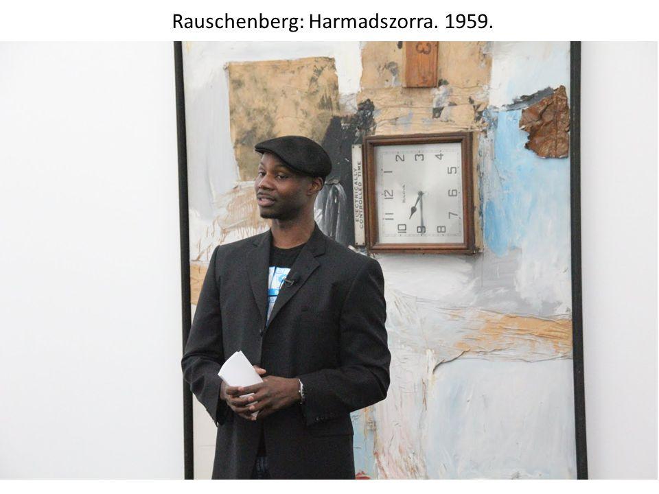 Rauschenberg: Harmadszorra. 1959.