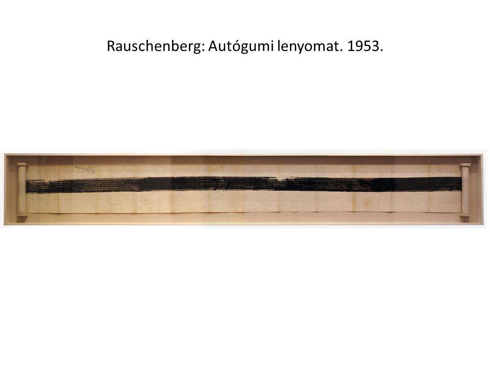 Rauschenberg: Autógumi lenyomat. 1953.