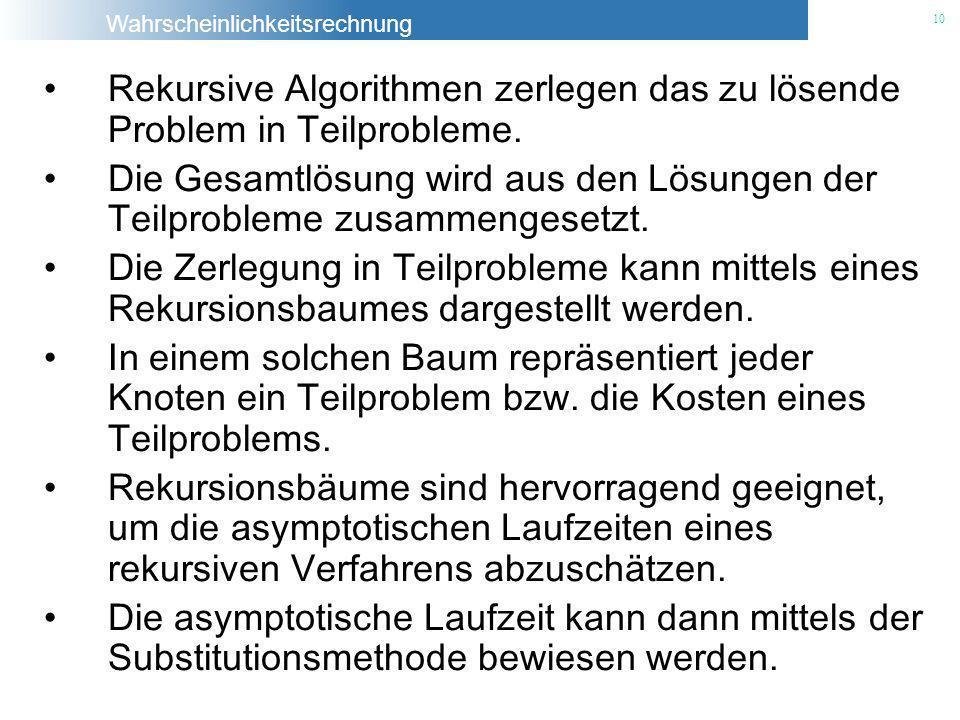Rekursive Algorithmen zerlegen das zu lösende Problem in Teilprobleme.