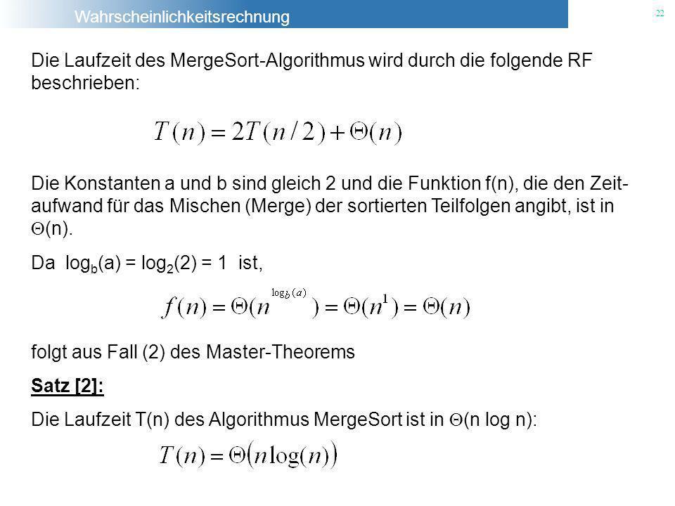 Die Laufzeit des MergeSort-Algorithmus wird durch die folgende RF