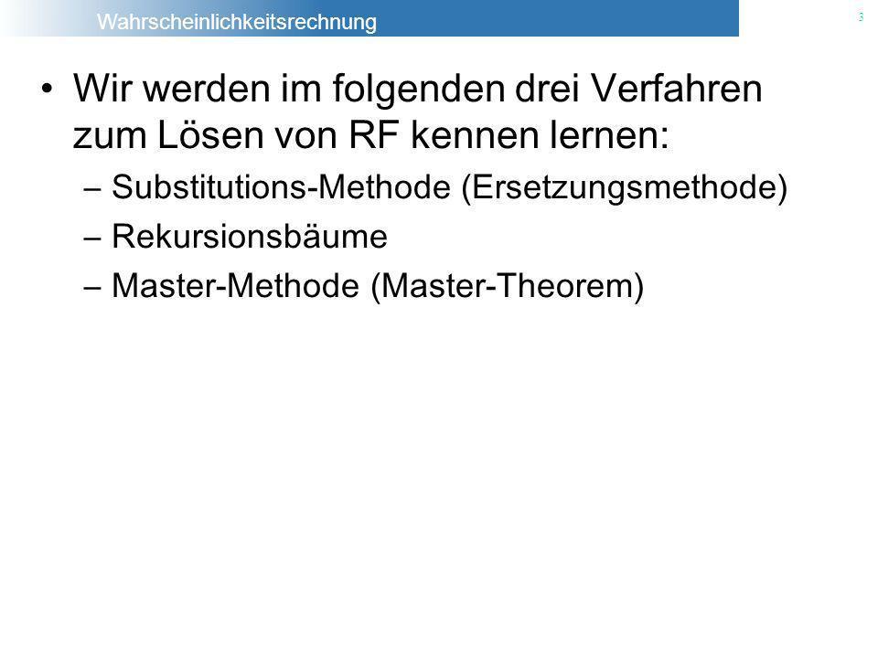 Wir werden im folgenden drei Verfahren zum Lösen von RF kennen lernen: