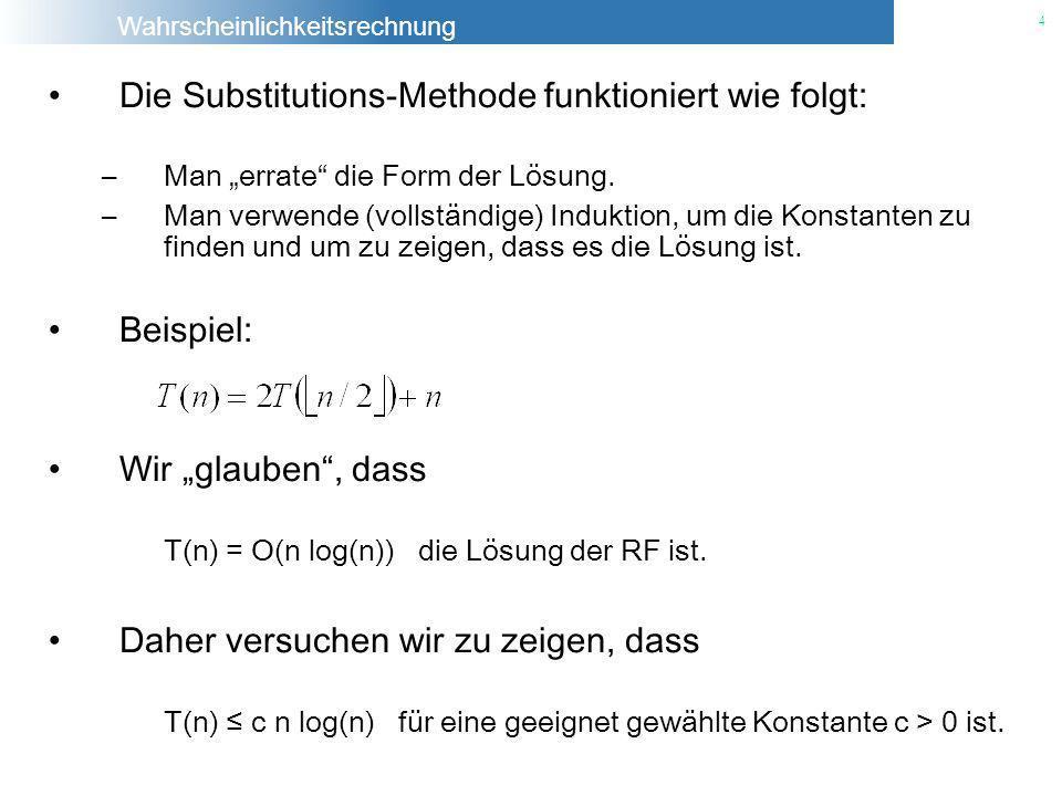 Die Substitutions-Methode funktioniert wie folgt: