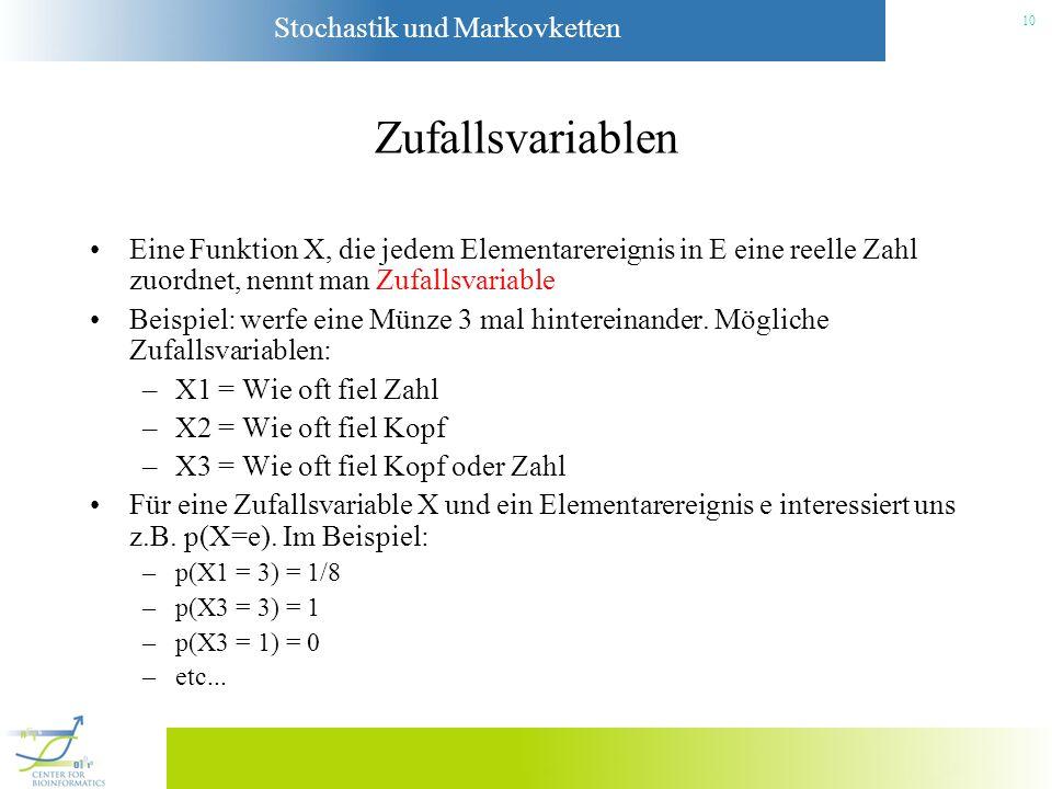 Zufallsvariablen Eine Funktion X, die jedem Elementarereignis in E eine reelle Zahl zuordnet, nennt man Zufallsvariable.