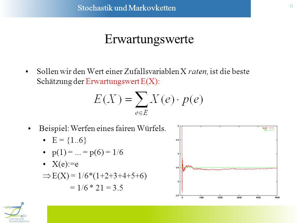 Erwartungswerte Sollen wir den Wert einer Zufallsvariablen X raten, ist die beste Schätzung der Erwartungswert E(X):