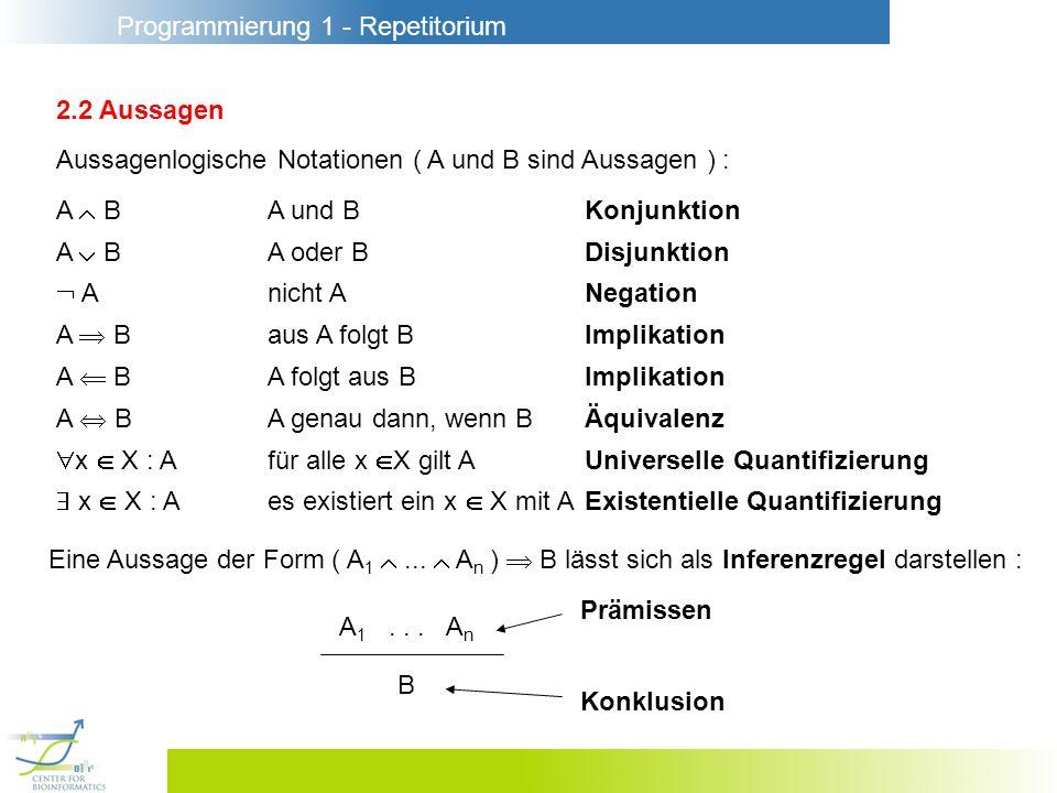 2.2 Aussagen Aussagenlogische Notationen ( A und B sind Aussagen ) : A  B A und B Konjunktion.