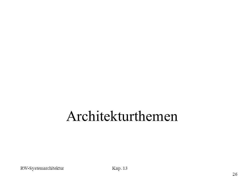 Architekturthemen RW-Systemarchitektur Kap. 13