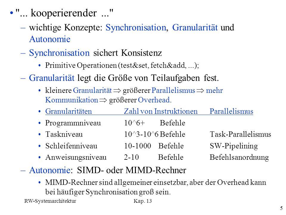... kooperierender ... wichtige Konzepte: Synchronisation, Granularität und Autonomie. Synchronisation sichert Konsistenz.