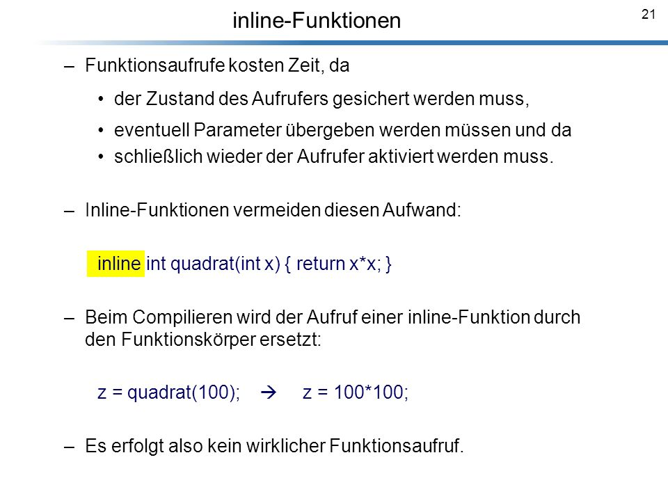 inline-Funktionen Funktionsaufrufe kosten Zeit, da
