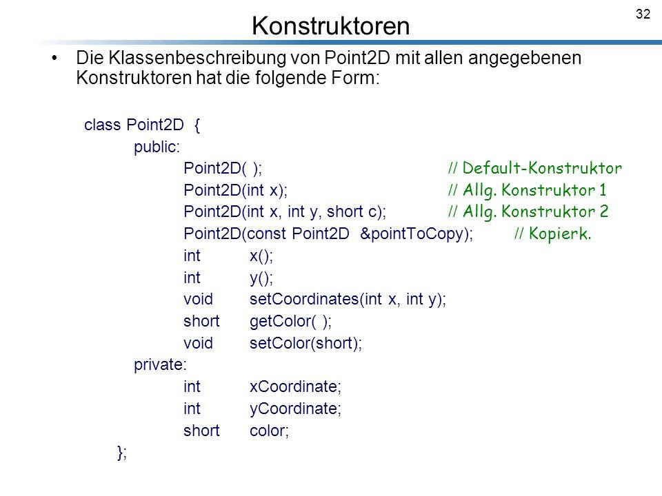 Konstruktoren Die Klassenbeschreibung von Point2D mit allen angegebenen Konstruktoren hat die folgende Form: