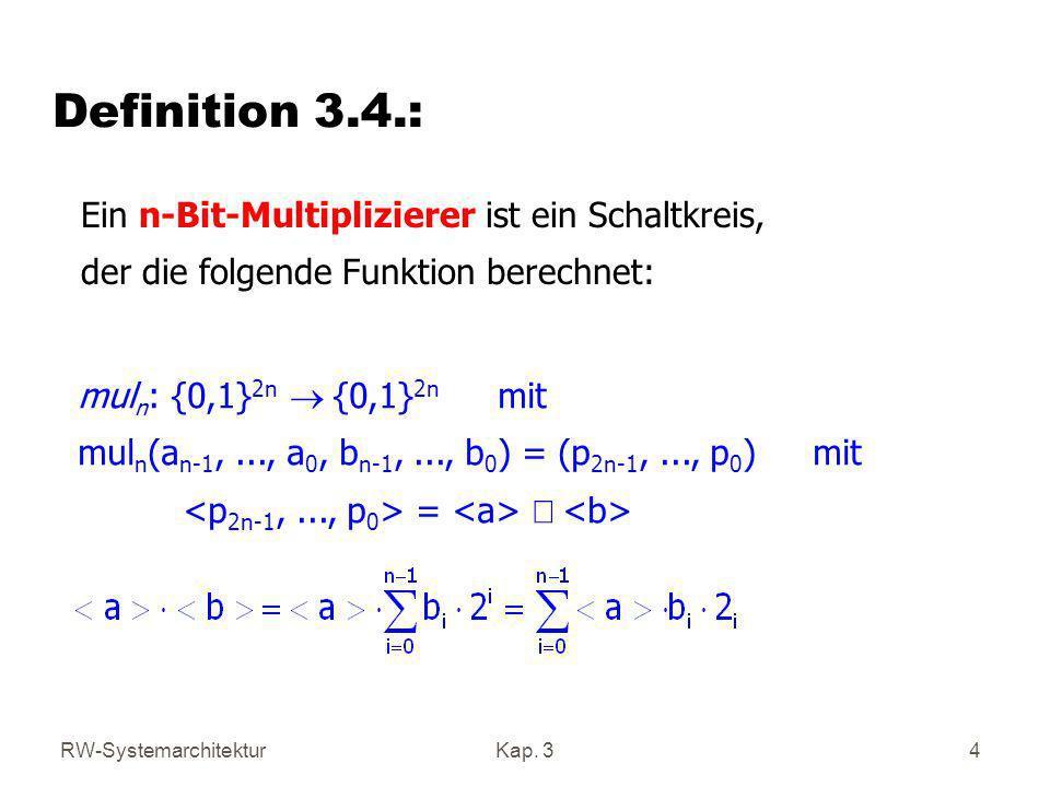 Definition 3.4.: Ein n-Bit-Multiplizierer ist ein Schaltkreis,