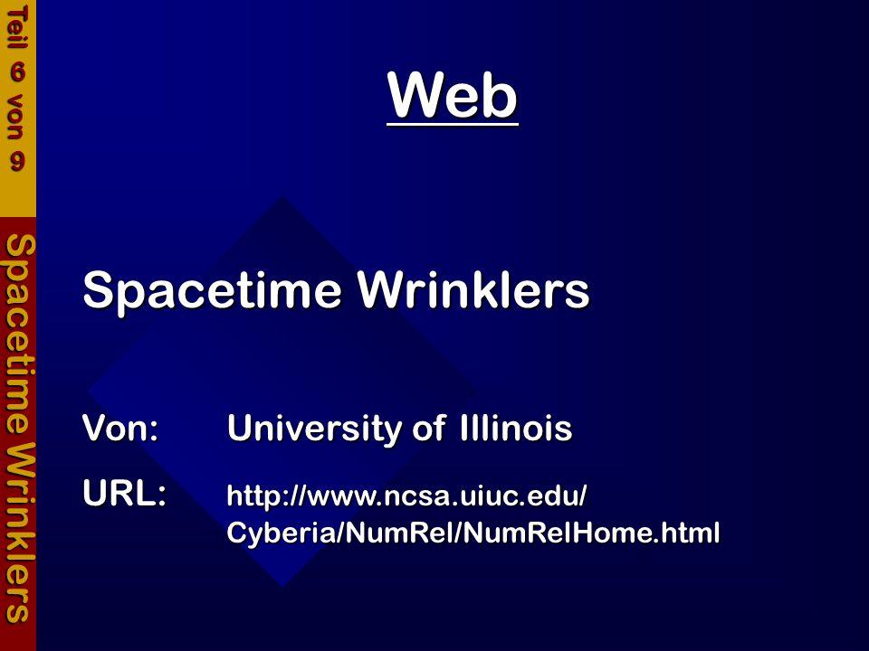 Web Spacetime Wrinklers Spacetime Wrinklers