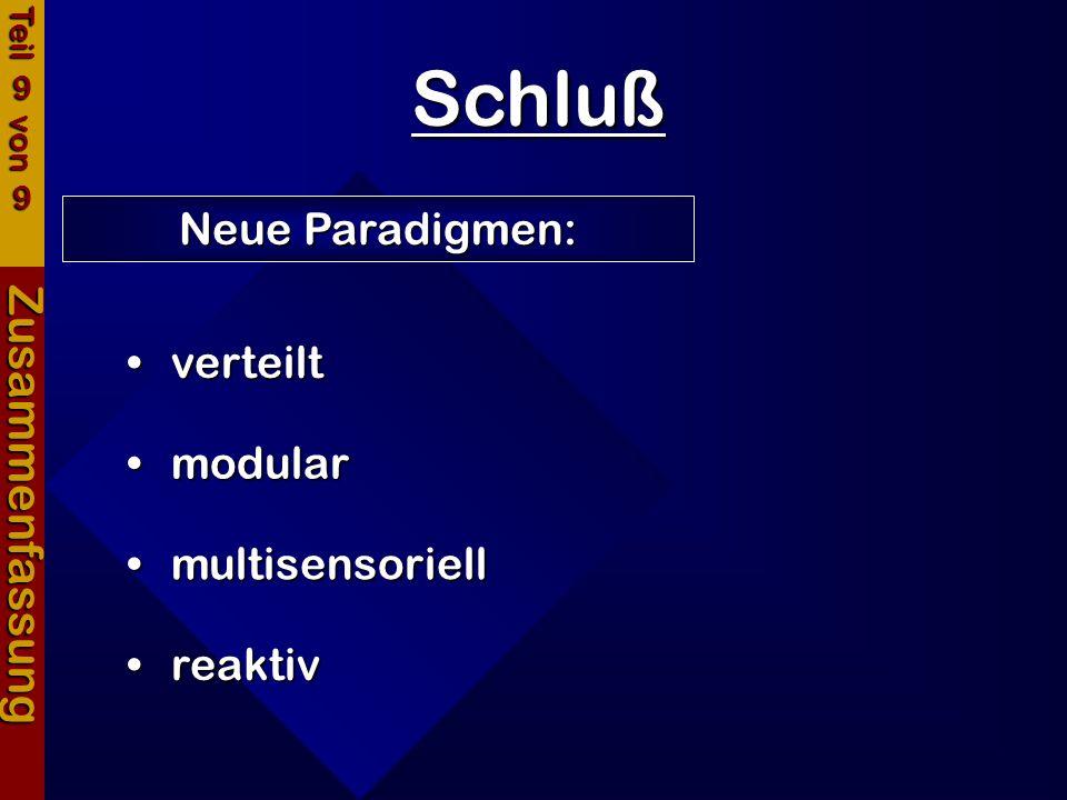 Schluß Zusammenfassung Neue Paradigmen: verteilt modular