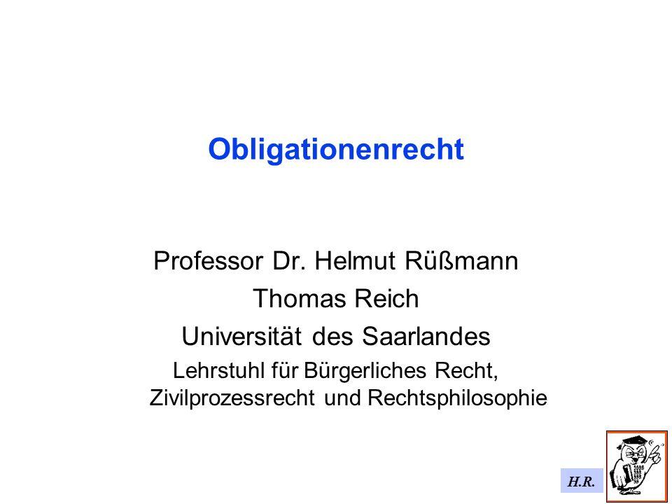 Obligationenrecht Professor Dr. Helmut Rüßmann Thomas Reich