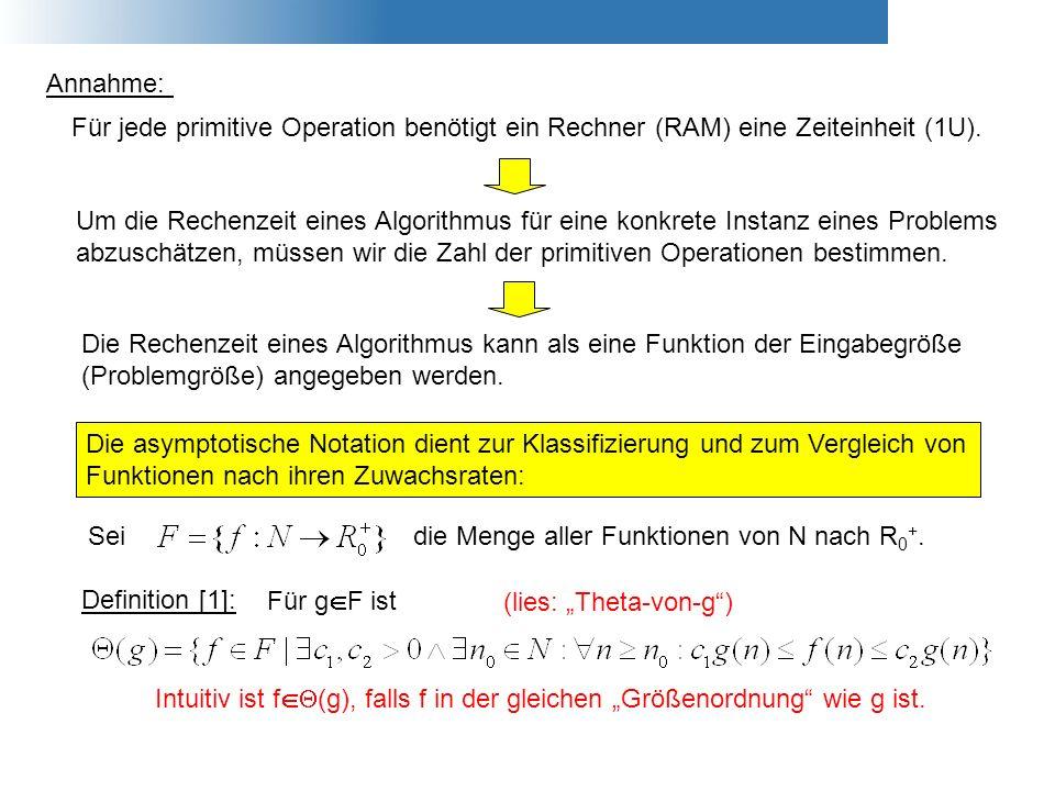 Annahme: Für jede primitive Operation benötigt ein Rechner (RAM) eine Zeiteinheit (1U).