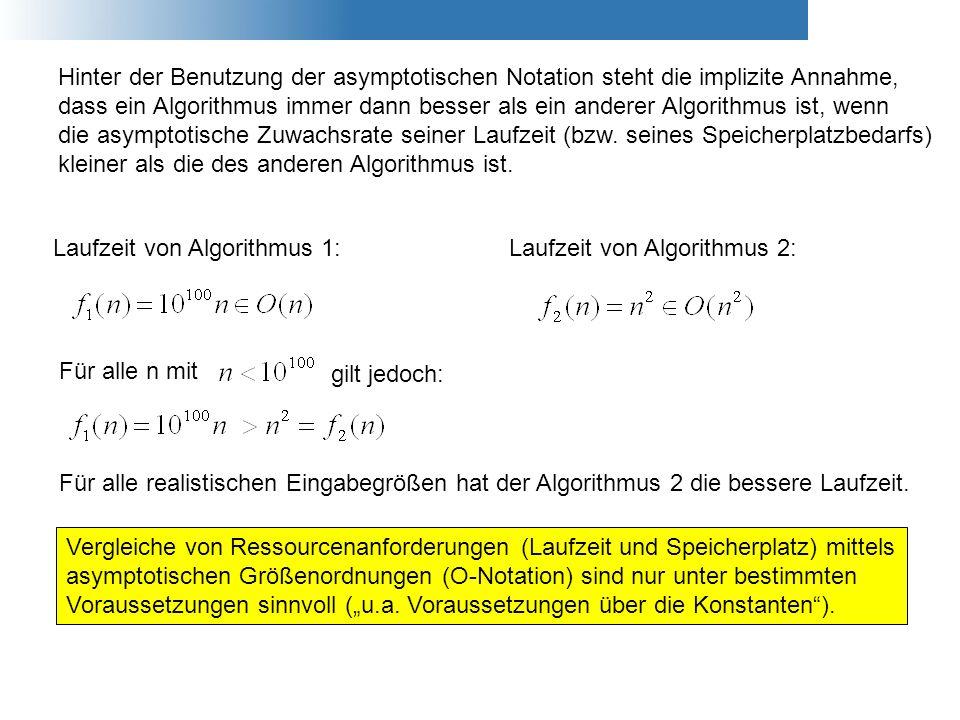 Hinter der Benutzung der asymptotischen Notation steht die implizite Annahme,